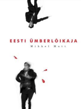 Mihkel Mutt<br><em>The Estonian Circumciser</em>