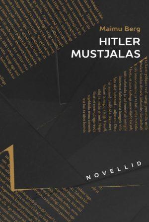 Maimu Berg<br><em>Hitler in Mustjala</em>