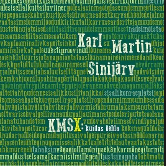 Karl-Martin Sinijärv<br><em>KMSX: How to Say</em>